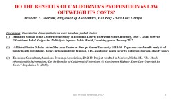DO THE BENEFITS OF CALIFORNIA�S PROPOSITION 65 LAW OUTWEIGH ITS COSTS?