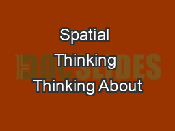 Spatial Thinking Thinking About PowerPoint PPT Presentation