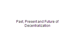 Past, Present and Future of Decentralization
