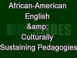 African-American English & Culturally Sustaining Pedagogies