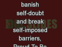 Created  to help Latinas banish self-doubt and break self-imposed barriers, Proud To Be Latina is a