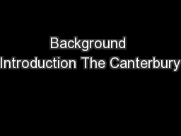 Background Introduction The Canterbury