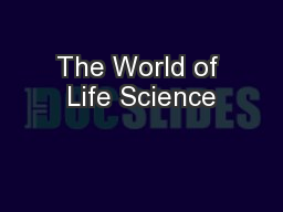 The World of Life Science