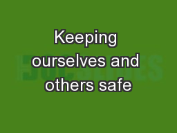 Keeping ourselves and others safe