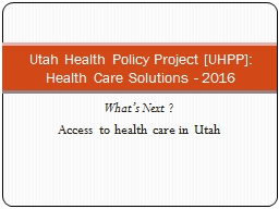 What's Next  ? Access to health care in Utah