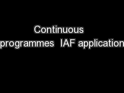 Continuous  programmes  IAF application