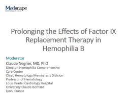 Prolonging the Effects of Factor IX Replacement Therapy in Hemophilia B