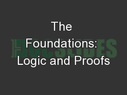 The Foundations: Logic and Proofs PowerPoint PPT Presentation