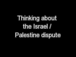 Thinking about the Israel / Palestine dispute