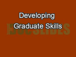 Developing Graduate Skills PowerPoint PPT Presentation