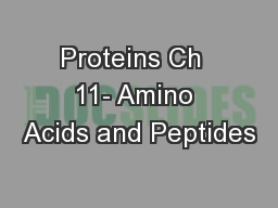 Proteins Ch  11- Amino Acids and Peptides