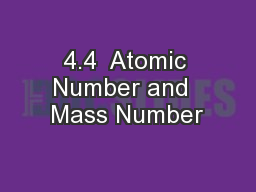 4.4  Atomic Number and  Mass Number
