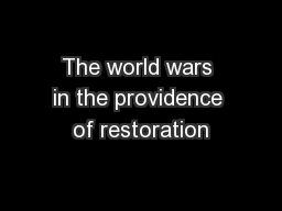 The world wars in the providence of restoration
