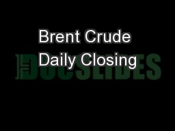 Brent Crude Daily Closing