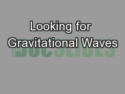 Looking for Gravitational Waves