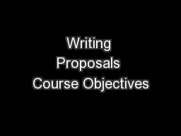 Writing Proposals Course Objectives