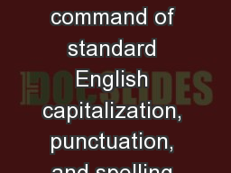 L.8.2: Demonstrate command of standard English capitalization, punctuation, and spelling when writi