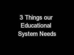 3 Things our Educational System Needs