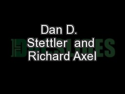 Dan D.  Stettler  and Richard Axel