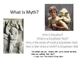 "What is Myth? ""So certain are you.  Always with you it cannot be done."
