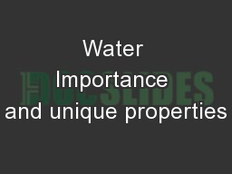 Water Importance and unique properties