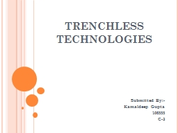 TRENCHLESS TECHNOLOGIES Submitted By:-
