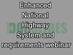 Enhanced National Highway System and requirements webinar