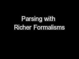 Parsing with Richer Formalisms