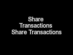 Share Transactions Share Transactions PowerPoint PPT Presentation