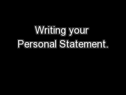 Writing your Personal Statement.