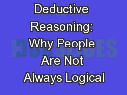 Deductive Reasoning: Why People Are Not Always Logical
