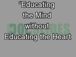 """""""Educating the Mind without Educating the Heart"""