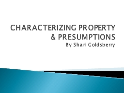 CHARACTERIZING PROPERTY & PRESUMPTIONS PowerPoint PPT Presentation