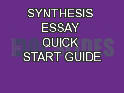 SYNTHESIS ESSAY QUICK START GUIDE
