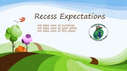 Recess Expectations We take care of ourselves