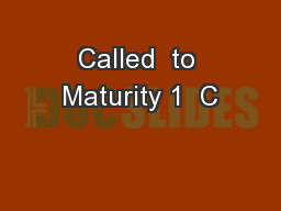 Called  to Maturity 1  C PowerPoint PPT Presentation