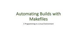 Automating Builds with Makefiles
