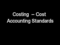 Costing  – Cost Accounting Standards