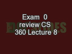 Exam  0 review CS 360 Lecture 8