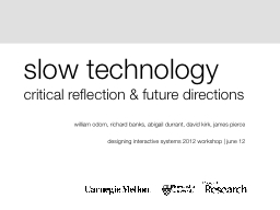 slow technology critical reflection & future directions