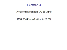 1 Lecture 4 Redirecting standard I/O & Pipes