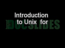 Introduction to Unix  for