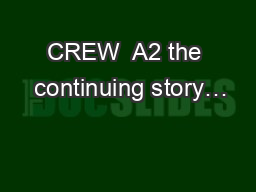 CREW  A2 the  continuing story…