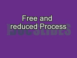 Free and reduced Process