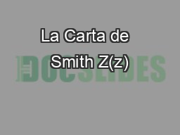 La Carta de  Smith Z(z) PowerPoint PPT Presentation