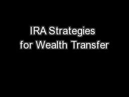 IRA Strategies for Wealth Transfer