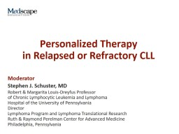 Personalized Therapy  in Relapsed or Refractory CLL PowerPoint PPT Presentation