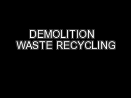 DEMOLITION  WASTE RECYCLING PowerPoint PPT Presentation