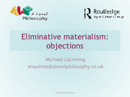 Eliminative  materialism: objections PowerPoint PPT Presentation
