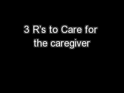 3 R's to Care for the caregiver